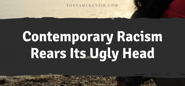 Contemporary Racism Rears Its Ugly Head